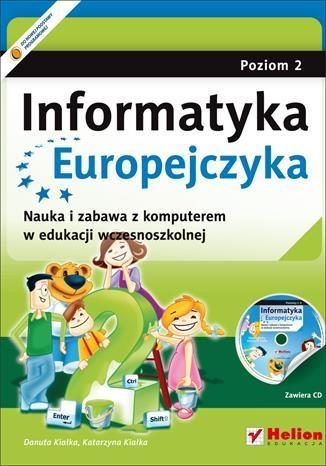 Informatyka Europejczyka poziom 2 z płytą CD Kiałka Danuta, Kiałka Katarzyna