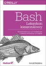 Bash Leksykon kieszonkowy Przewodnik dla użytkowników i administratorów Robbins Arnold