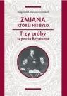 Zmiana której nie było Trzy próby czytania Reymonta Litwinowicz-Droździel Małgorzata