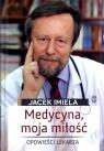 Medycyna moja miłość