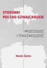 Stosunki polsko-szwajcarskie. Przeszłość i teraźniejszość