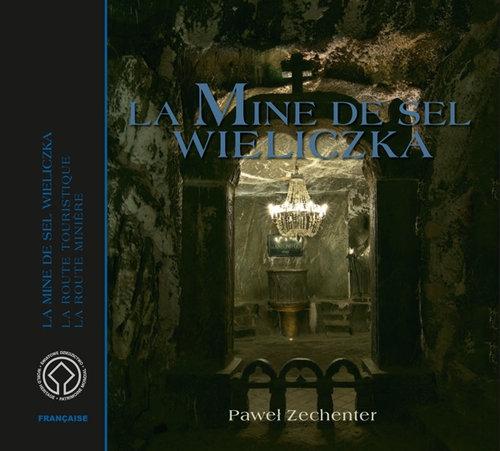Kopalnia Soli Wieliczka Wersja francuska La Mine de Sel Wieliczka Zechenter Paweł