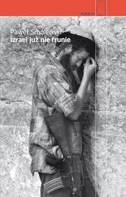 Izrael już nie frunie Smoleński Paweł