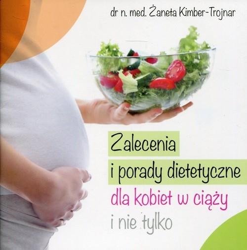 Zalecenia i porady dietetyczne dla kobiet w ciąży i nie tylko
