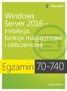 Egzamin 70-740: Windows Server 2016 - instalacja, funkcje magazynowe i Zacker Craig