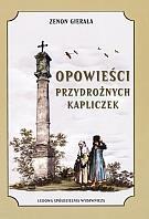 Opowieści przydrożnych kapliczek Gierała Zenon