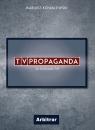 TVPropaganda Za kulisami TVP Kowalewski Mariusz