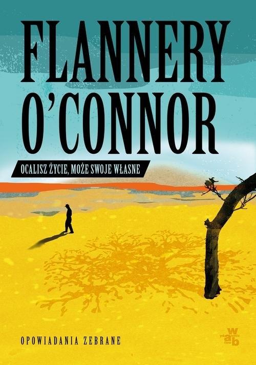 Ocalisz życie, może swoje własne (Uszkodzona okładka) O'Connor Flannery