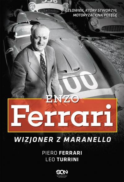 Enzo Ferrari. Wizjoner z Maranello Piero Ferrari, Leo Turrini