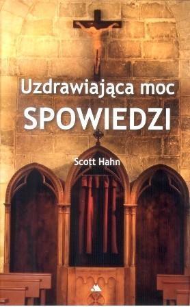 Uzdrawiająca moc spowiedzi Hahn Scott
