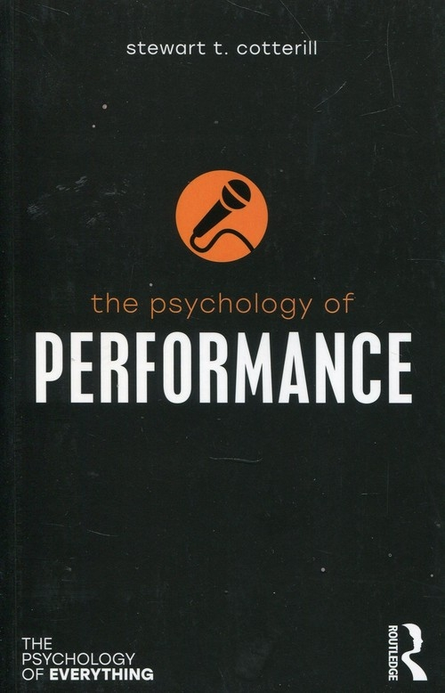 The Psychology of Performance Cotterill Stewart T.