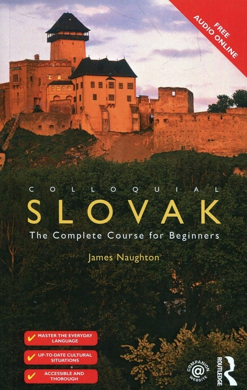 Colloquial Slovak The Complete Course for Beginners Naughton James