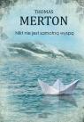 Nikt nie jest samotną wyspą Thomas Merton