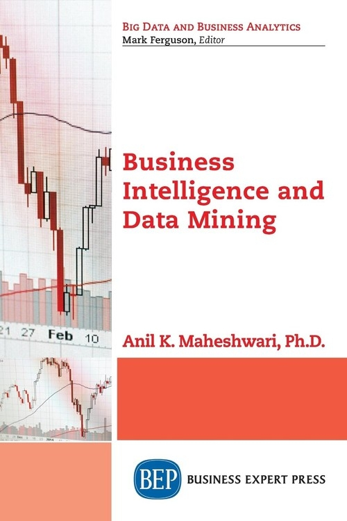 Business Intelligence and Data Mining Maheshwari Anil