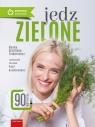 Jedz zielone Stolińska-Fiedorowicz Hanna, Kraśniewska Paula