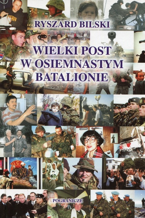 Wielki post w osiemnastym batalionie
