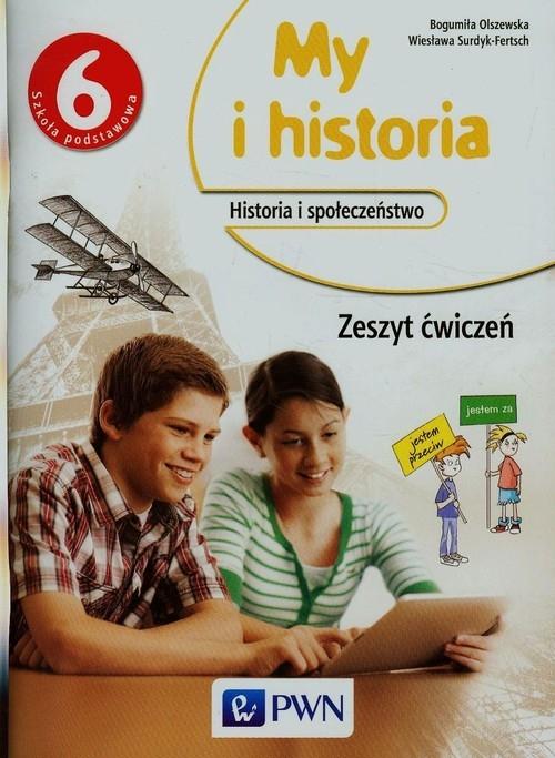 My i historia 6 Zeszyt ćwiczeń Olszewska Bogumiła, Surdyk-Fertsch Wiesława