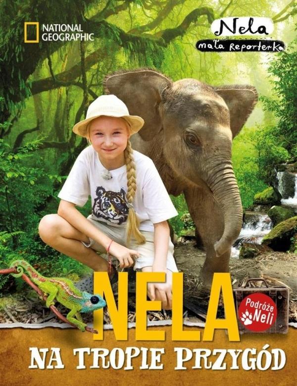 Nela na tropie przygód Mała Reporterka Nela