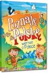 Poznaję Polskę. Wiersze o Polsce Patrycja Wojtkowiak-Skóra