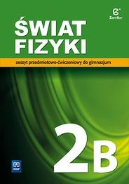 Świat Fizyki. Zeszyt ćwiczeń. Gimnazjum. Część 2B Maria Rozenbajgier, Ryszard Rozenbajgier, Małgorz