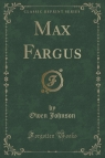 Max Fargus (Classic Reprint)