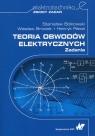 Teoria obwodów elektrycznych Zadania S. Bolkowski, W. Brociek, H. R