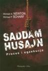 Saddam Husajn Proces i egzekucja Newton Michael A., Scharf Michael P.