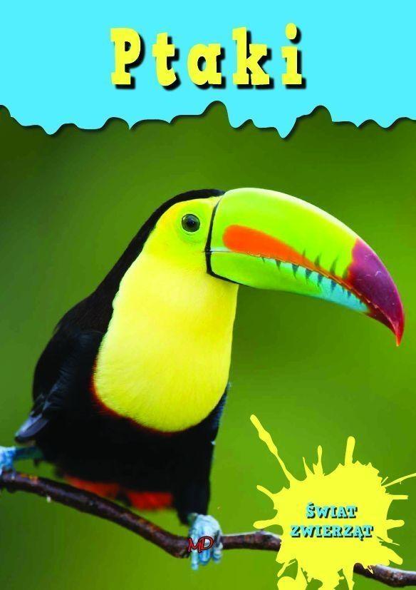 Świat zwierząt Ptaki (Uszkodzona okładka) Praca zbiorowa