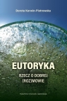 Eutoryka Rzecz o dobrej (roz)mowie Korwin-Piotrowska Dorota