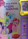 Moja wielka książka dźwiękowa My Little Pony