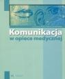 Komunikacja w opiece medycznej