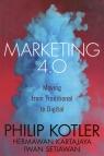 Marketing 4.0 Moving from Traditional to Digital Kotler Philip, Kartajaya Hermawan, Setiawan Iwan