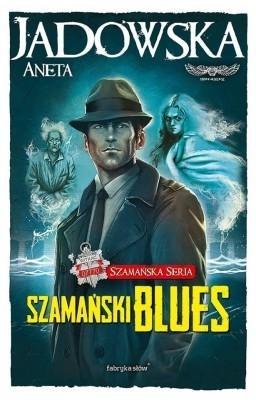 Szamańska Seria 1 Szamański blues Jadowska Aneta