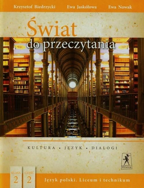 Świat do przeczytania 2 Część 2 Kultura język dialogi Biedrzycki Krzysztof, Jaskółowa Ewa, Nowak Ewa