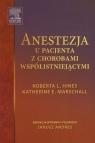 Anestezja u pacjenta z chorobami współistniejącymi  Hines Roberta L., Marschall Katherine E.