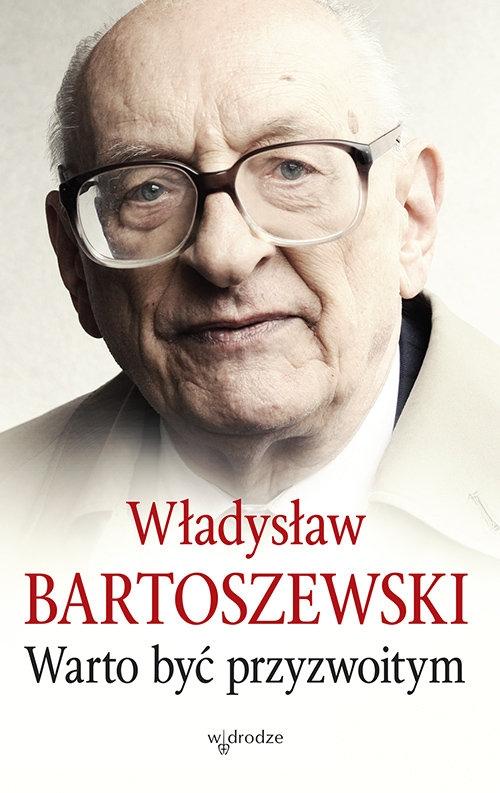 Warto być przyzwoitym (Uszkodzona okładka) Władysław Bartoszewski
