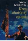 Kres ułańskiej epopei / KUL Królikowski Bohdan