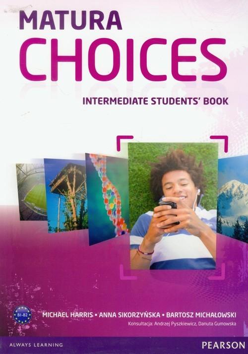 Matura Choices Intermediate Student's Book Zakres podstawowy i rozszerzony B1-B2 Harris Michael, Sikorzyńska Anna, Michałowski Bartosz