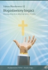 Błogosławiony bogacz  (Audiobook) Dlaczego Bóg chce, żebyś był Błaszkiewicz Fabian
