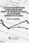 Długoterminowe oszczędzanie przy wykorzystaniu platformy inwestycyjnej