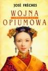 Imperium łez t.1 Wojna opiumowa Freches Jose