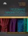 Rezonans magnetyczny układu mięśniowo-szkieletowego Diagnostyka różnicowa Hollenberg Gary M., Weinberg Eric P., Meyers Steven P.
