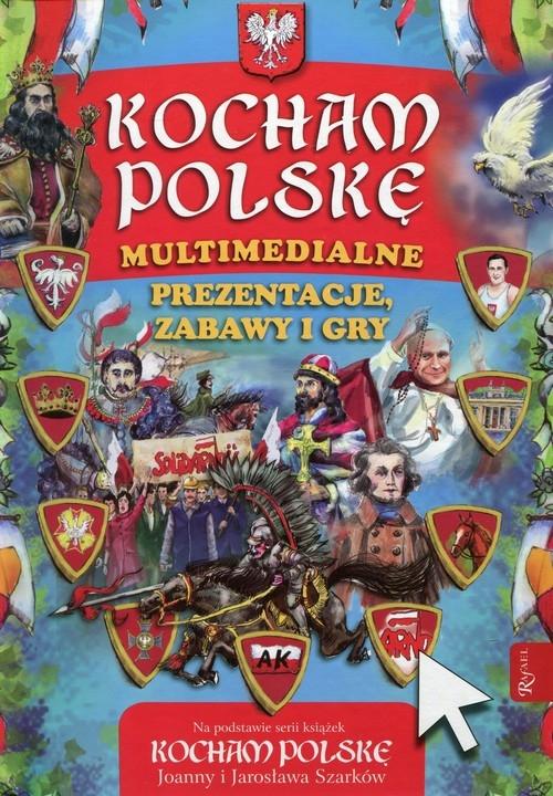Kocham Polskę Multimedialne prezentacje, zabawy i gry