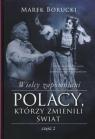 Wielcy zapomniani Polacy, którzy zmienili świat Część 2