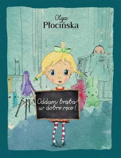 Oddam brata w dobre ręce Olga Płocińska
