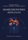 Makroekonomia Zbiór zadań Alojzy Z. Nowak, Tomasz Zalega (red.)