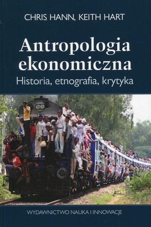 Antropologia ekonomiczna Hann Chris, Hart Keith