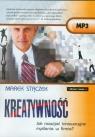 Kreatywność Jak rozwijać innowacyjne myślenie w firmie?  (Audiobook)