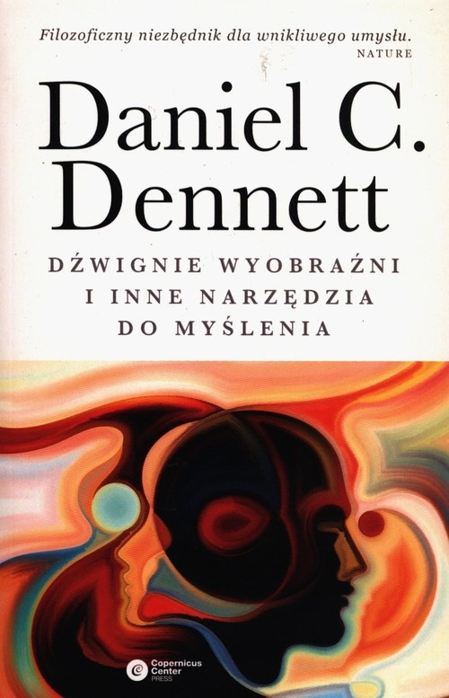 Dźwignie wyobraźni i inne narzędzia do myślenia Dennett Daniel C.