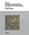 100 lat Wydziału Architektury Politechniki Warszawskiej (1915-2015) praca zbiorowa